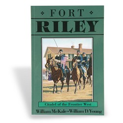 Fort Riley: Citadel of the Frontier West Book
