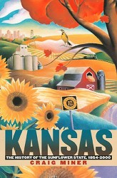 Kansas: History of the Sunflower State Paperback