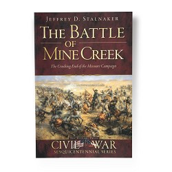 The Battle of Mine Creek : The Crushing End of the Missouri