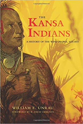 The Kansa Indians: A History of the Wind People, 1673-1873