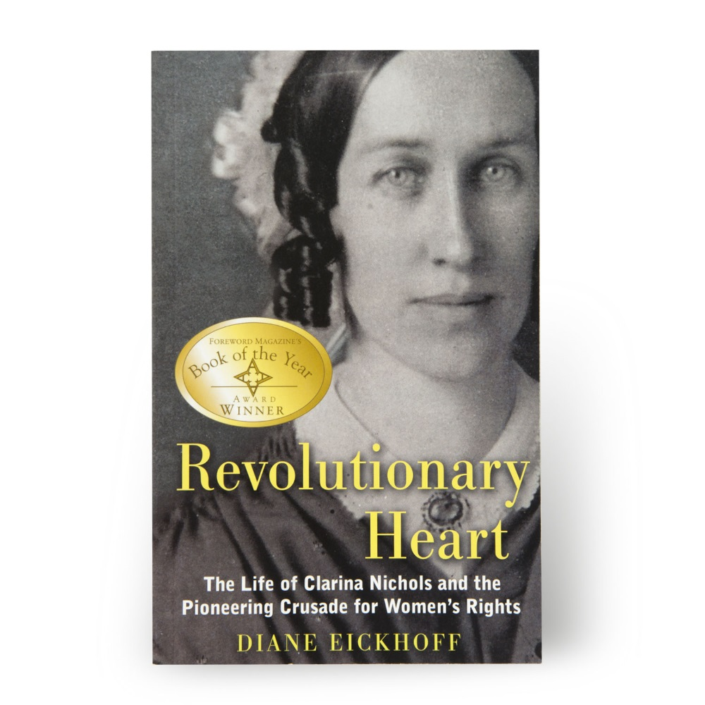 Revolutionary Heart: The Life of Clarina Nichols