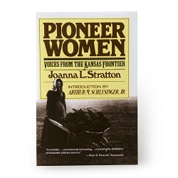 Pioneer Women / Voices from KS