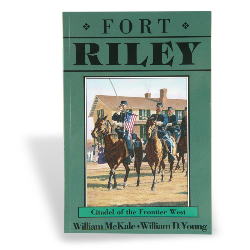 Fort Riley: Citadel of the Frontier West