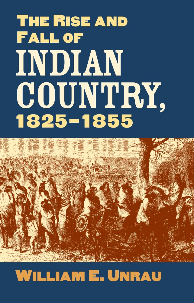 Rise & Fall of Indian Country, 1825-1855