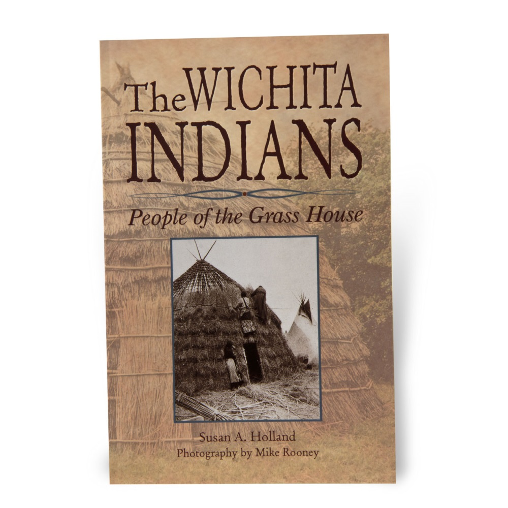 The Wichita Indians: People of the Grass House