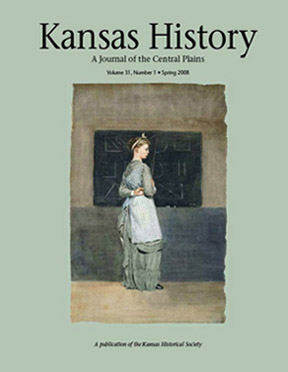 Kansas History - Vol. 31, No. 1,SPRING 2008