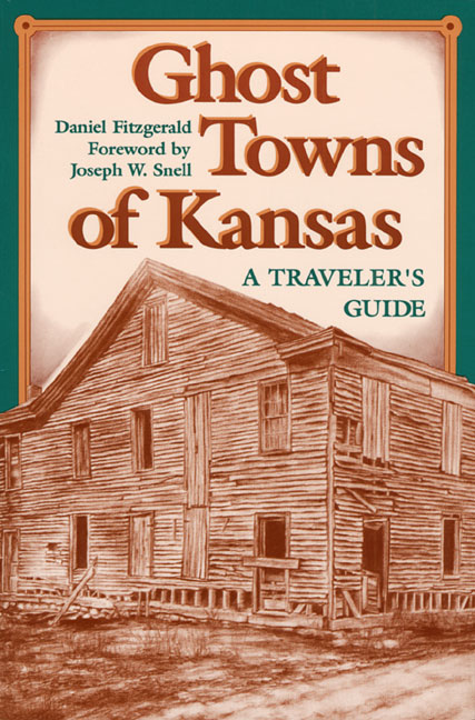 Ghost Towns of Kansas: A Traveler's Guide