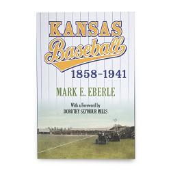 Kansas Baseball, 1858-1941