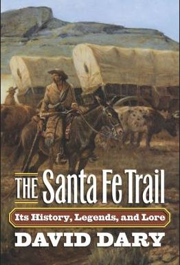 The Santa Fe Trail: It's History, Legends, and Lore