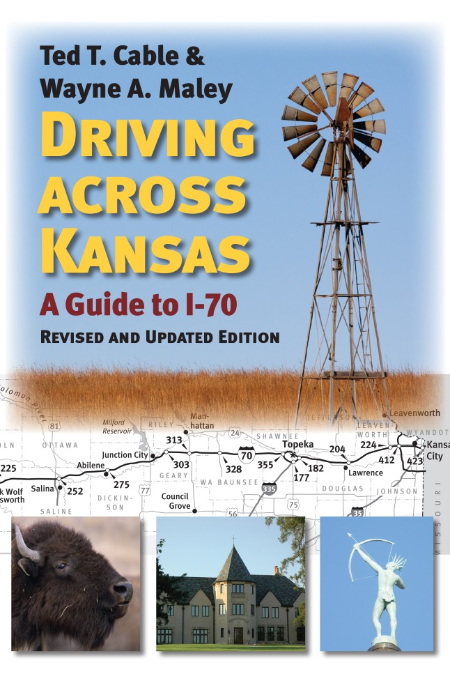 Driving Across Kansas: A Guide to I-70 Revised and Updated E