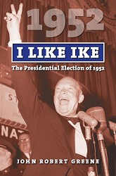 I Like Ike: The Presidential Election of 1952