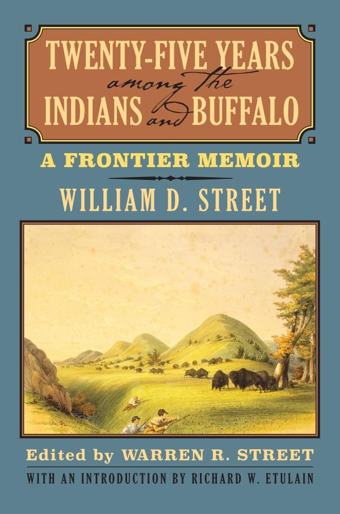 Twenty-Five Years Among the Indians and Buffalo