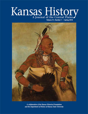 Kansas History - Vol. 41, No. 1,SPRING 2018