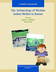 Project Archaeology- Wichita Indian Shelter in KS - Magazine