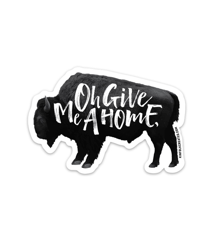 Oh Give Me A Home Sticker