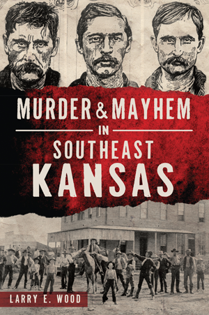 Murder & Mayhem in Southeast Kansas,04-04-H7