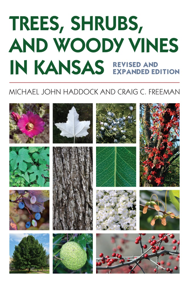 Trees, Shrubs, and Woody Vines in Kansas: Revised & Expanded